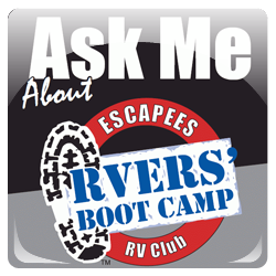 Find out more or sign up for Escapees RV'ers Bootcamp.
