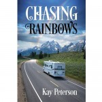 Chasing Rainbows by Kay Peterson