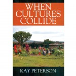 When Cultures Collide by Kay Peterson